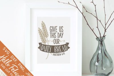 Faith Give Us This Day Our Daily Bread SVG Cutting Files