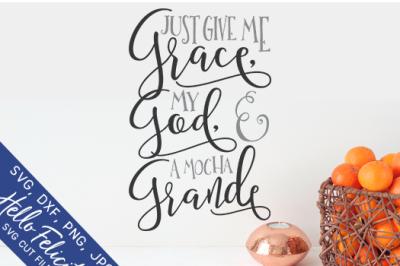 Faith Grace God And A Mocha Grande SVG Cutting Files