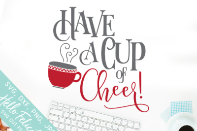 Coffee Have A Cup Of Cheer SVG Cutting Files