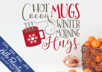 Hot Cocoa Mugs And Winter Hugs SVG Cutting Files