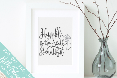Dandelion Humble Is Beautiful SVG Cutting Files
