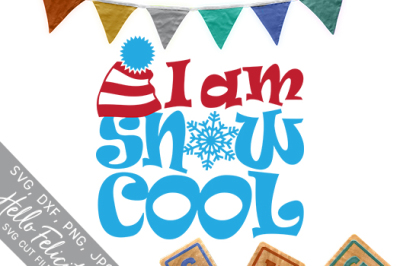 Winter Baby I Am Snow Cool SVG Cutting Files