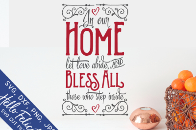 Faith Love Home Bless All SVG Cutting Files