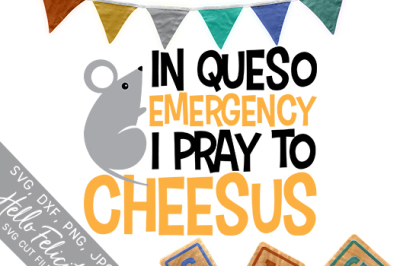 Faith Baby In Queso Pray To Cheesus SVG Cutting Files