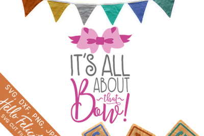Baby It's All About That Bow SVG Cutting Files