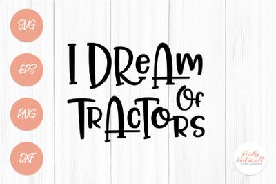I Dream of Tractors SVG cutting file