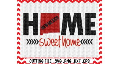 New Mexico Home Sweet Home, Svg-Dxf-Eps-Png Cutting File For Silhouette, Cricut & More.