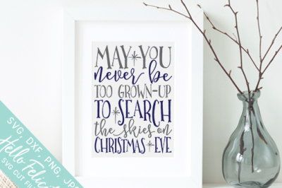 May You Never Be Too Grown Up To Search The Skies On Christmas Eve Svg.Search Results For Silhouette