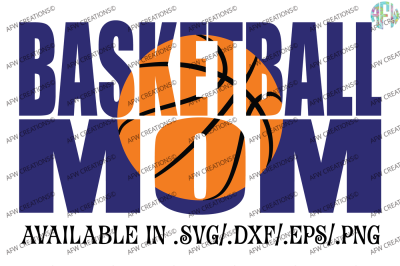 Basketball Mom - SVG, DXF, EPS Cut File