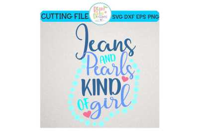 Jeans and Pearls kind of girl SVG DXF EPS PNG - cutting file