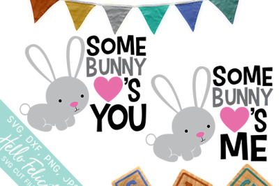 Easter Somebunny Loves Me You SVG Cutting Files