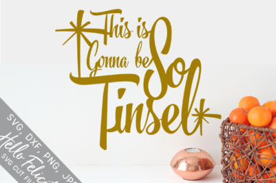 Christmas This Is Gonna Be So Tinsel SVG Cutting Files