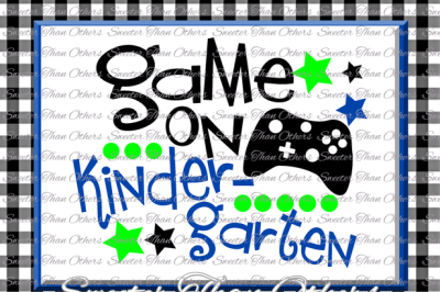Kindergarten SVG Kindergarten Game On cut file First Day of School SVG and DXF Files Silhouette Studios Cameo Cricut, Instant Download Scal