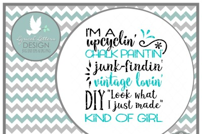 I'm a upcyclin' chalk paintin' junk-findin' kind of girl LL204 B  Cut-File in SVG DXF EPS AI JPG PNG