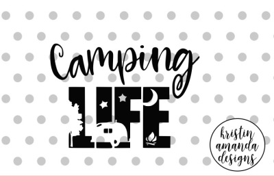 Camping Life SVG DXF EPS PNG Cut File • Cricut • Silhouette