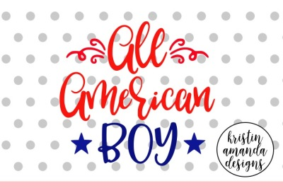 All American Boy SVG DXF EPS PNG Cut File • Cricut • Silhouette