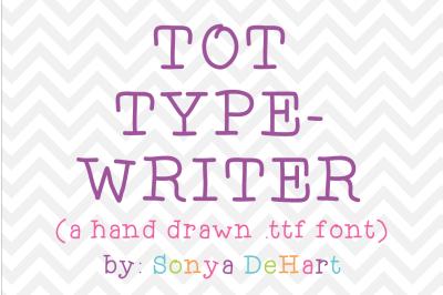 Font: Tot Typewriter by Sonya DeHart