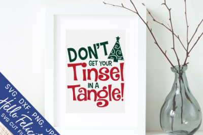 Christmas Don't Get Your Tinsel In A Tangle SVG Cutting Files