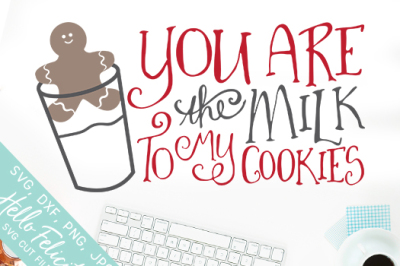 Christmas The Milk To My Cookies SVG Cutting Files