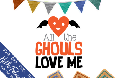 Halloween All The Ghouls Love Me SVG Cutting Files