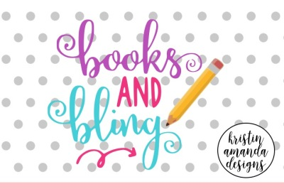 Books and Bling Back to School SVG DXF EPS PNG Cut File • Cricut • Silhouette