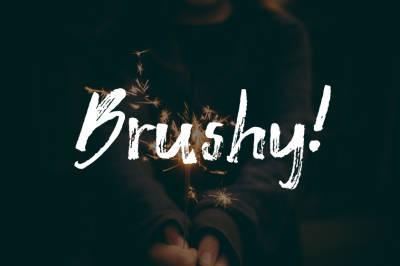 Brushy!