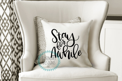 Stay for Awhile Hand Lettered SVG