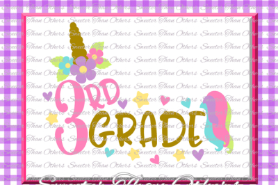 Unicorn Svg, Third Grade SVG 3rd Grade cut file First Day of School SVG DXF Files Silhouette Studios, Cameo, Cricut, Instant Download Scal