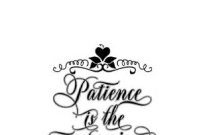 Patience Svg, Patience Is The Companion Of Wisdom Svg, Eps, Dxf, Png File