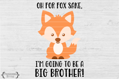 Oh For Fox Sake, I'm Going To Be A Big Brother!