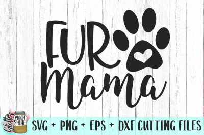 Fur Mama SVG PNG DXF EPS Cutting Files