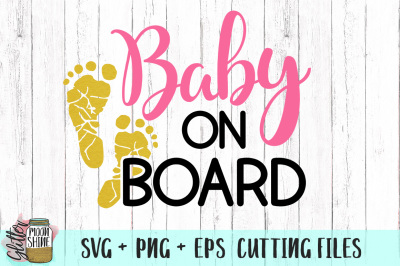 Baby On Board SVG PNG EPS Cutting Files