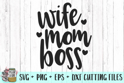 Wife Mom Boss SVG PNG DXF EPS Cutting Files