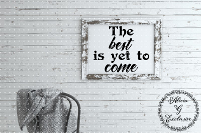 Best is Yet to Come