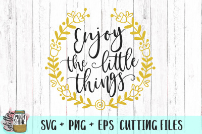 Enjoy The Little Things SVG PNG EPS Cutting Files