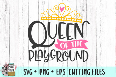 Queen of the Playground SVG PNG EPS Cutting Files