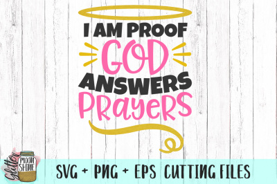 I Am Proof God Answers Prayers SVG PNG EPS Cutting Files