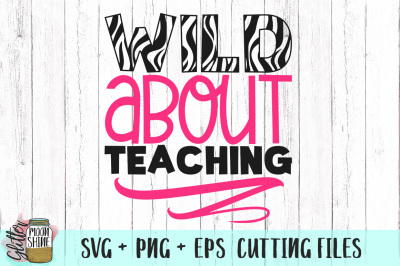 Wild About Teaching SVG PNG EPS Cutting Files