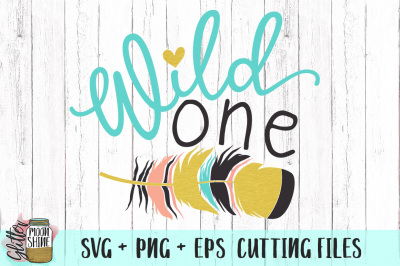 Wild One SVG PNG EPS Cutting Files