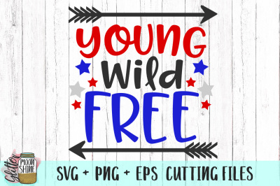 Young Wild And Free SVG PNG EPS Cutting Files