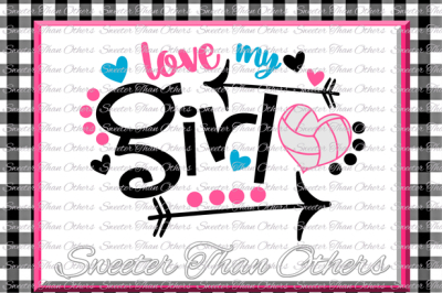 Volleyball svg Love My Girl Volleyball svg Design Vinyl SVG DXF File Volleyball design cut file, Silhouette, Cameo, Cricut, Instant Download