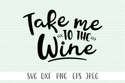Take Me To The Wine