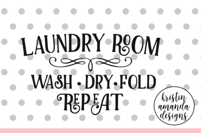 Laundry Room Wash Dry Fold Farmhouse SVG DXF EPS PNG Cut File • Cricut • Silhouette