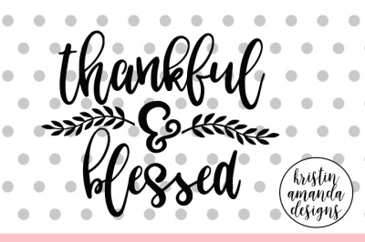 Download Thankful And Blessed Svg Dxf Eps Png Cut File Cricut Silhouette Free Amazing Download Free Svg Files Creative Fabrica