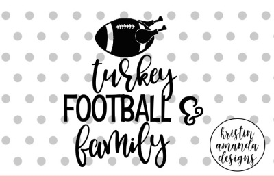 Download Turkey Football Family Svg Dxf Eps Png Cut File Cricut Silhouette Free New Free Svg Designs