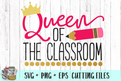 Queen of the Classroom SVG PNG EPS Cutting Files