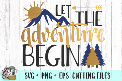 Let The Adventure Begin SVG PNG EPS Cutting Files