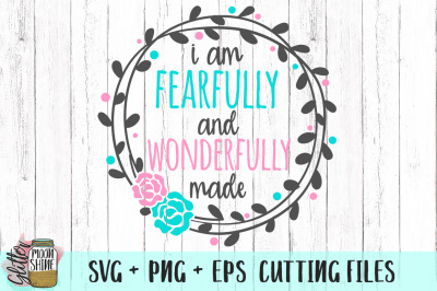 Fearfully And Wonderfully Made SVG PNG EPS Cutting Files