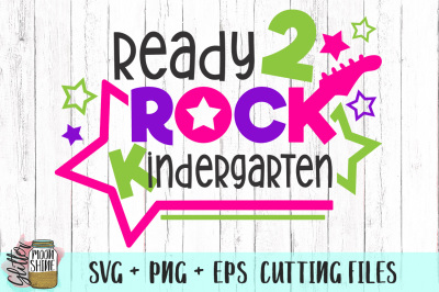 Ready 2 Rock Kindergarten SVG PNG EPS Cutting Files