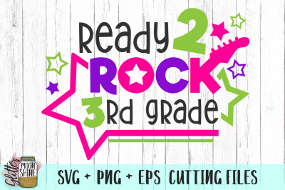 Ready 2 Rock 3rd Grade SVG PNG EPS Cutting Files